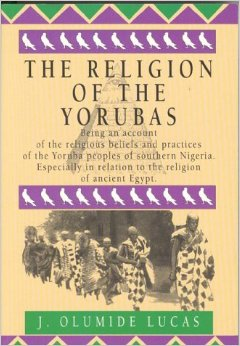 Yoruba beliefs and Nigeria in relation to ancient Egypt