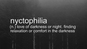 nyctophilia love of darkness