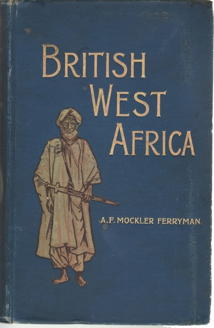 British West Africa, Its Rise and Progress