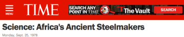 Time Magazine Africas ancient steelmakers