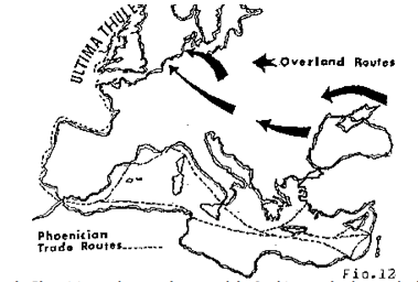 Note the Phoenician trade routes by sea and the Scythian overland routes both met in the British Isles and certainly in other locations as well.
