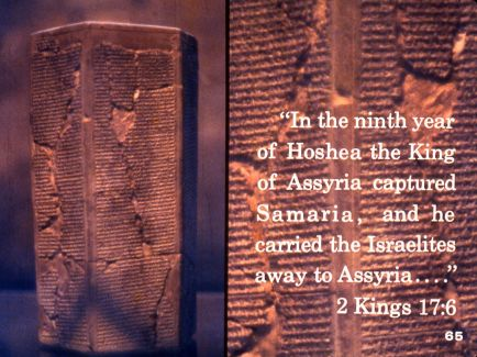 2 kings 17:6 Assyria captured samaria and he carried the israelites away to assyria