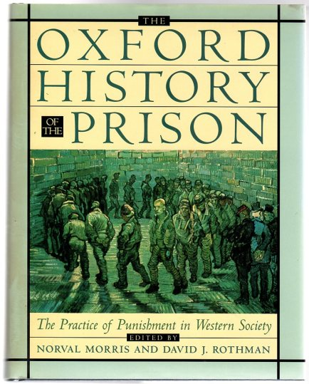 The Oxford History of the Prison: The Practice of Punishment in Western Society, By Norval Morris, David J. Rothman, PG 10