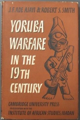 Ade-Ajayi-Achebe-Foundation-Yoruba-Warfare
