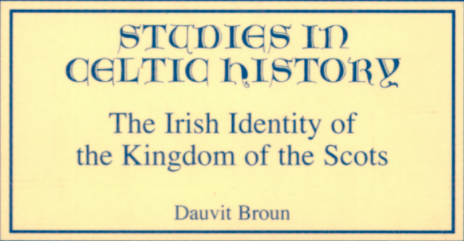 The Irish Identity of the Kingdom of the Scots, By Dauvit Broun, PG 119